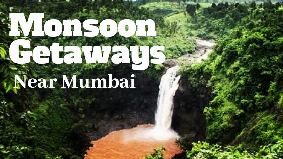 Best Places to Visit in Monsoon near Mumba