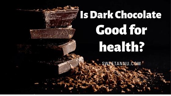 Is Dark Chocolate Good for health?